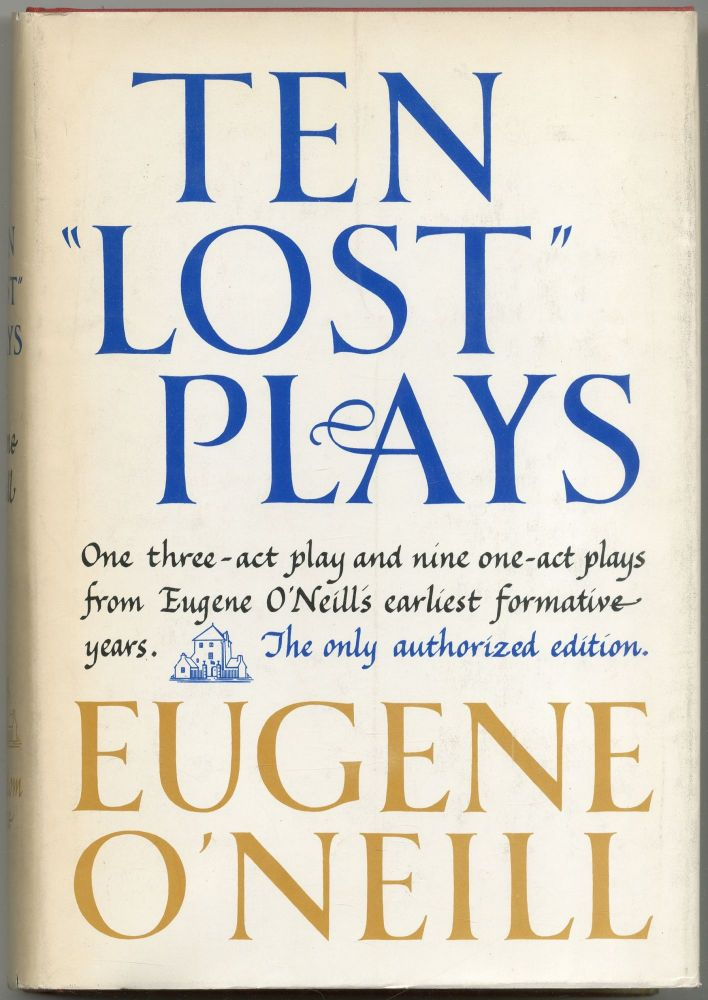 "Ten ""Lost"" Plays. Eugene O'NEILL."