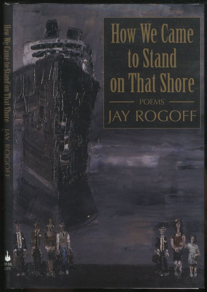 How We Came to Stand on that Shore. Jay ROGOFF.