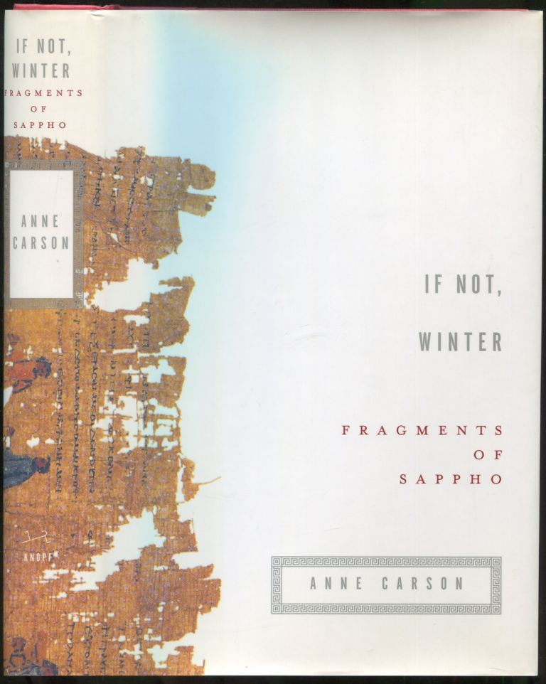 If Not, Winter: Fragments of Sappho. SAPPHO, Anne Carson.