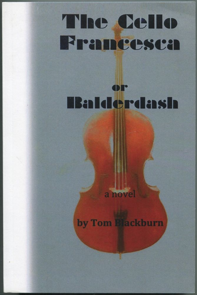 The Cello Francesca or Balderdash. Tom BLACKBURN.