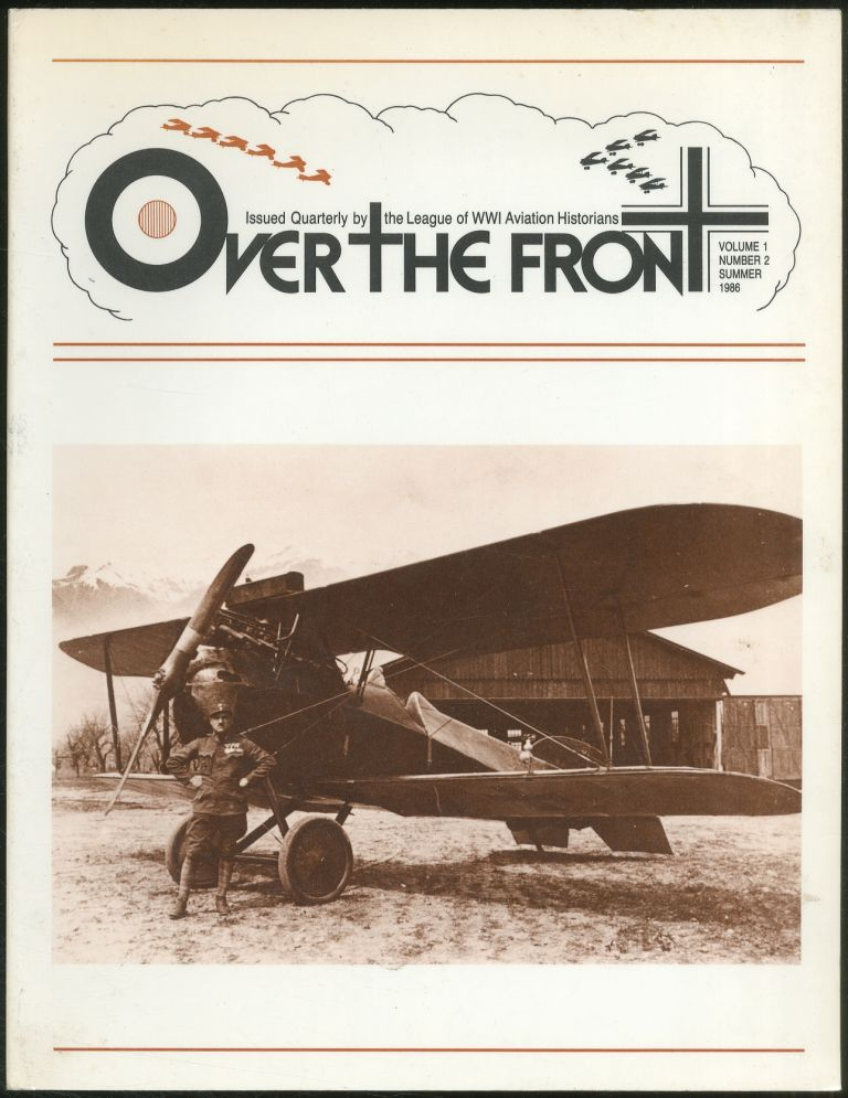 Over the Front: Journal of the League of the World War I Aviation Historians: Volume 1, Number 2, Summer, 1986. Frank W. BAILEY.