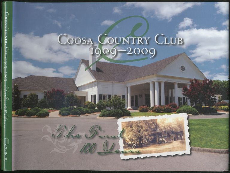 Coosa Country Club 1909-2009: The First Hundred Years