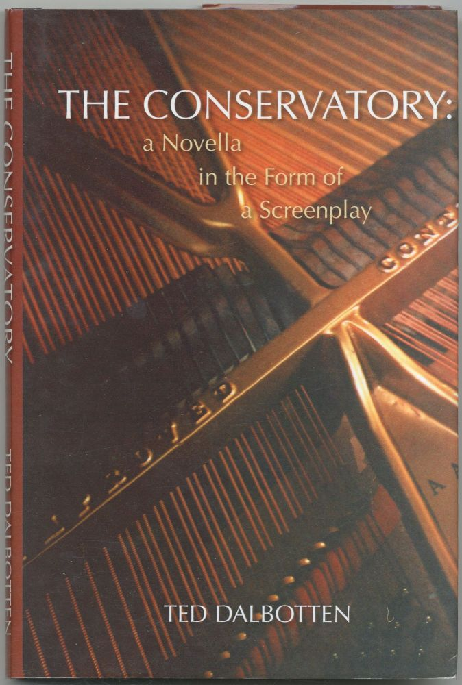 The Conservatory: Novella in form of Screenplay. Ted DALBOTTEN.