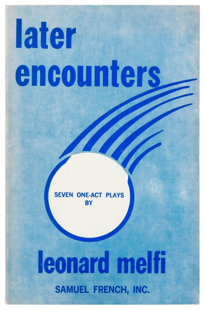 Later Encounters: Seven One-Act Plays. Leonard MELFI.