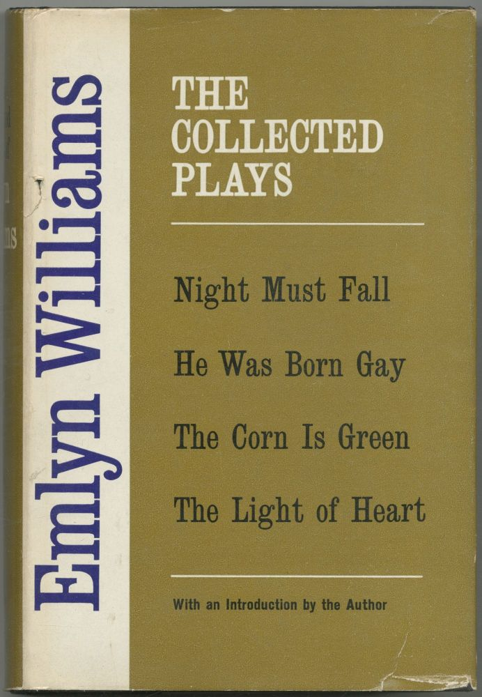 The Collected Plays. Volume One: Night Must Fall, He Was Born Gay, The Corn is Green, The Light of Heart. Emlyn WILLIAMS.