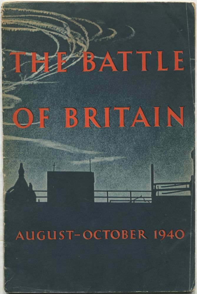 The Battle of Britain: An Air Ministry Account of the Great Days from 8th August - 31st October, 1940
