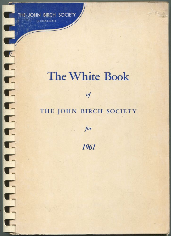 The White Book of The John Birch Society for 1961