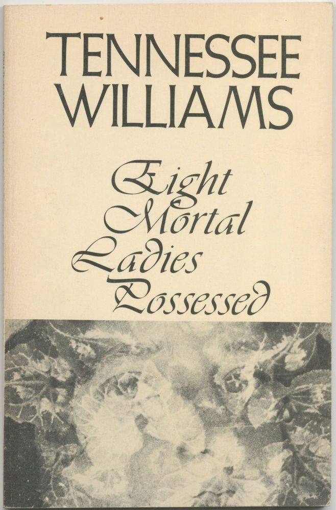 Eight Mortal Ladies Possessed. A Book of Stories. Tennessee WILLIAMS.