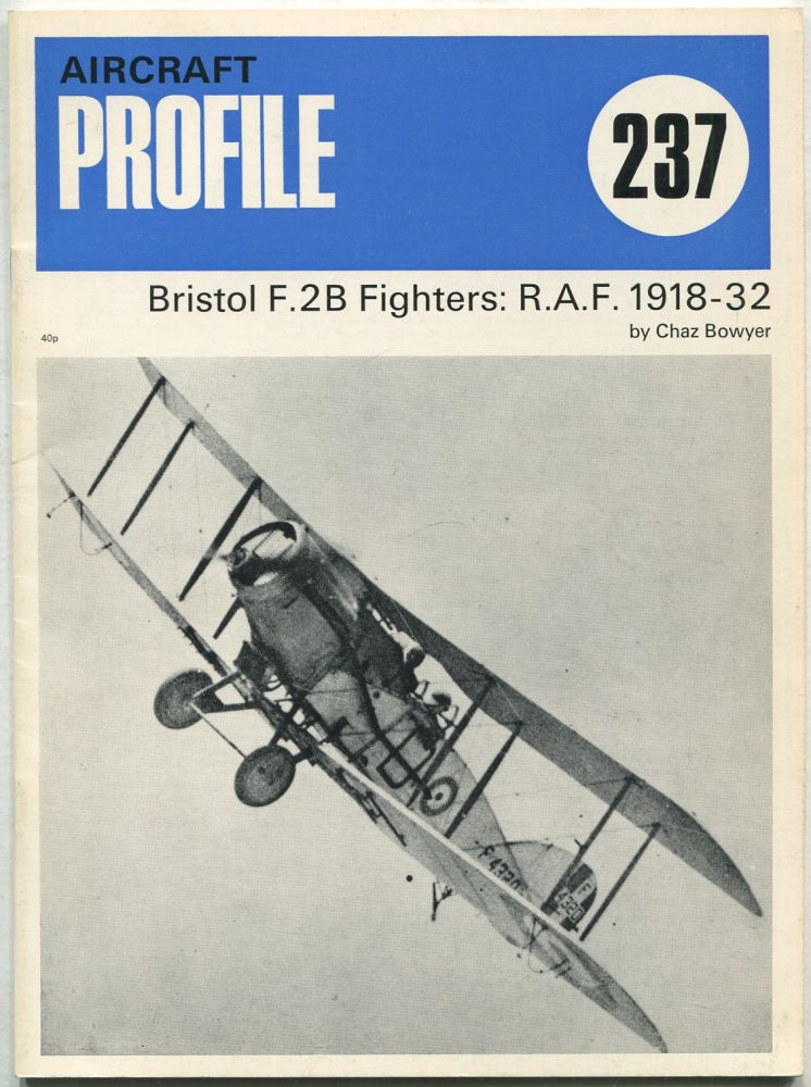 Bristol F.2B Fighters: R.A.F. 1918-32: Aircraft Profile 237. Chaz BOWYER.