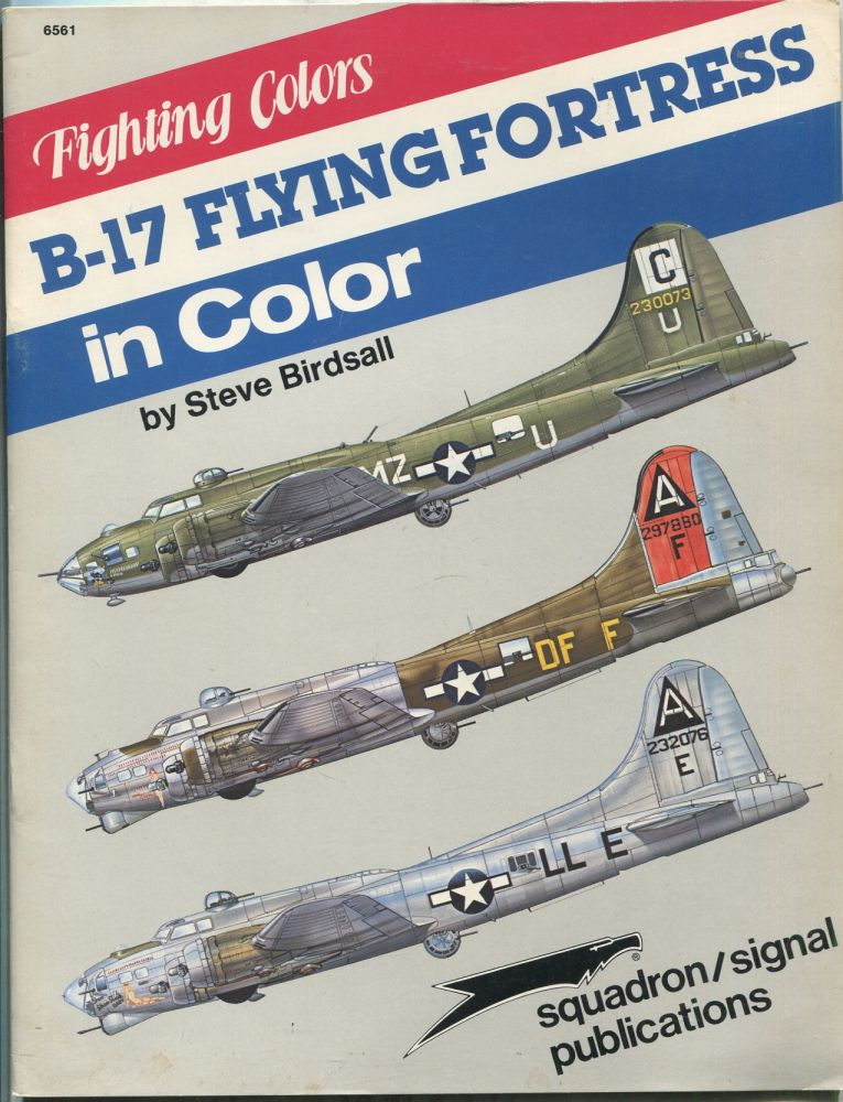 Fighting Colors B-17 Flying Fortress in Color. Steve BIRDSALL.
