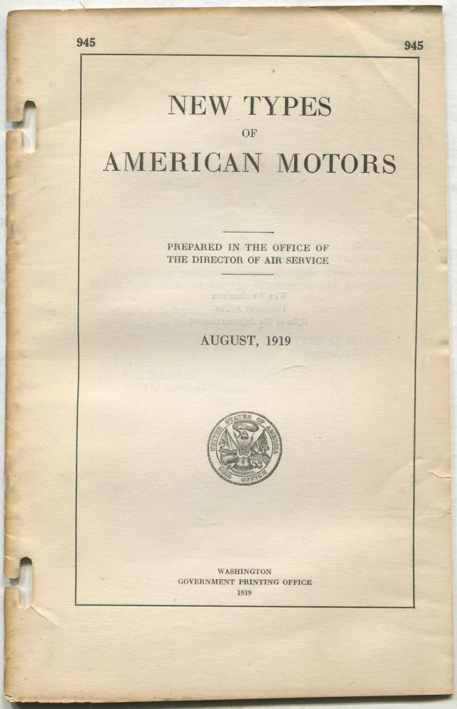 New Types of American Motors: Prepared in the Office of the Director of Air Service: August, 1919, No. 945
