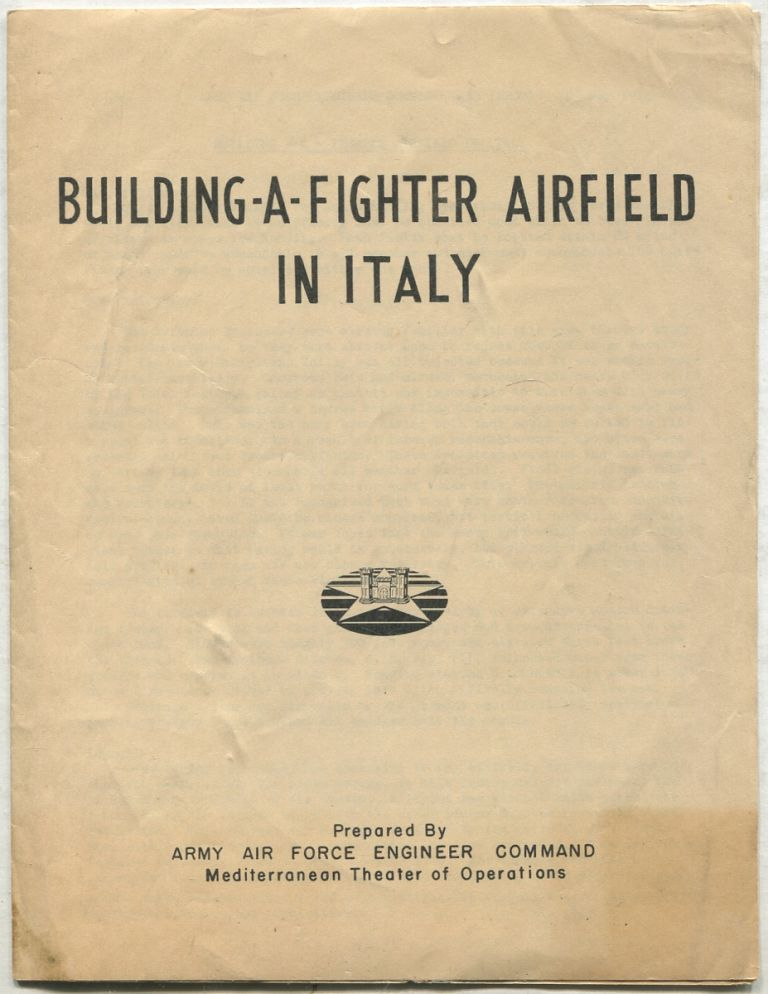Building-A-Fighter Airfield in Italy (Army Air Force Engineer Command, MTO (Prov) 23 May 1944)