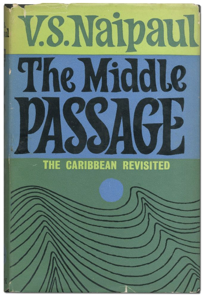 The Middle Passage: Impressions of Five Societies - British, French and Dutch - in the West...
