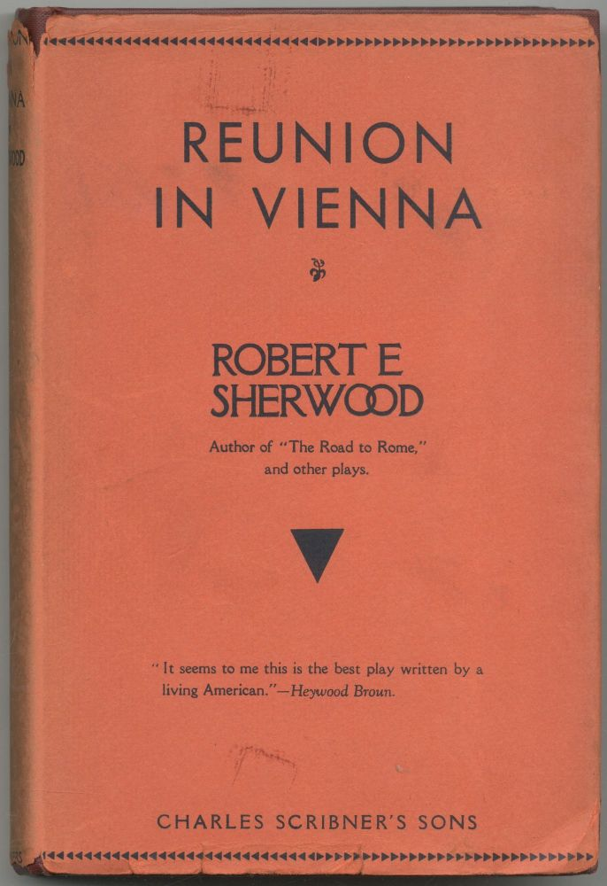 Reunion in Vienna. A Play in Three Acts. Robert E. SHERWOOD.
