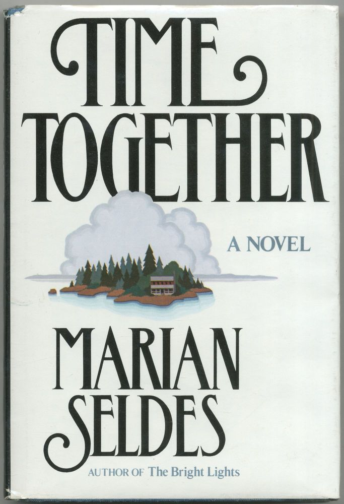Time Together: A Novel. Marian SELDES.