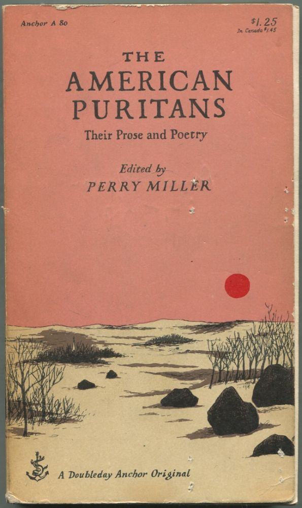 The American Puritans: Their Prose and Poetry. Perry MILLER.
