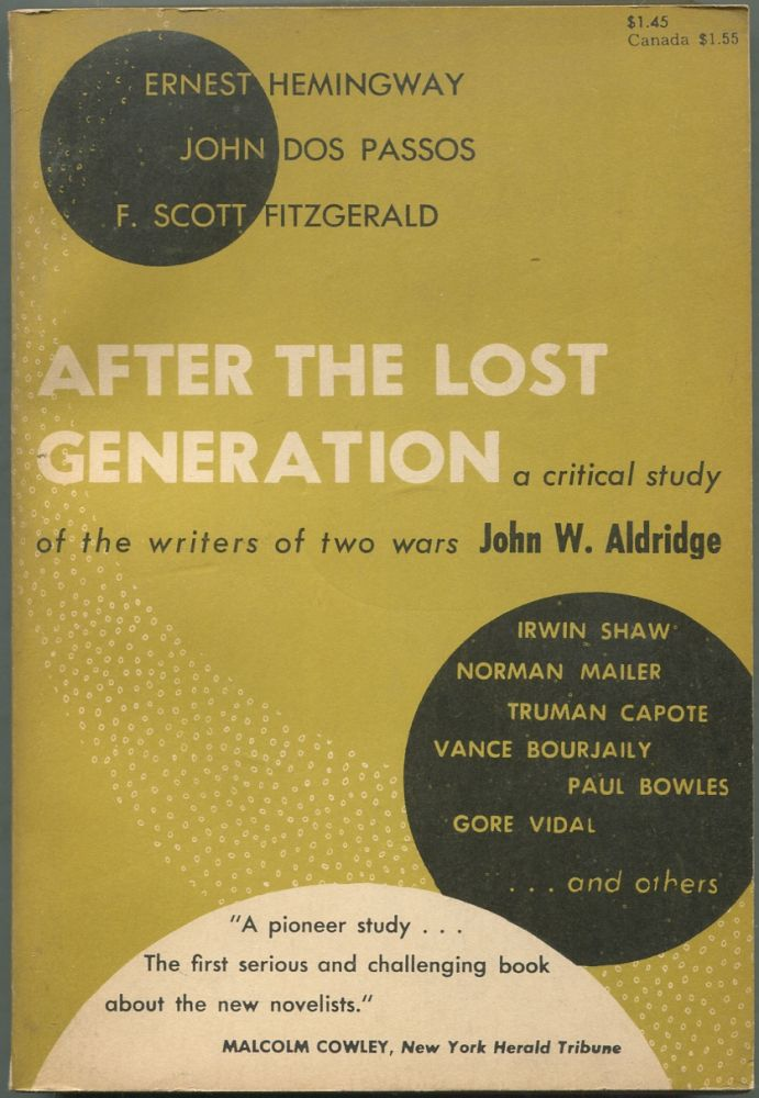 After The Lost Generation: A Critical Study of the Writers of Two Wars. John W. ALDRIDGE.