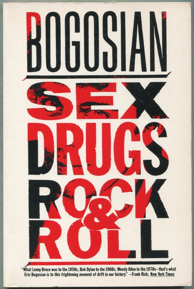 Sex Drugs and Rock and Roll. Eric BOGOSIAN.