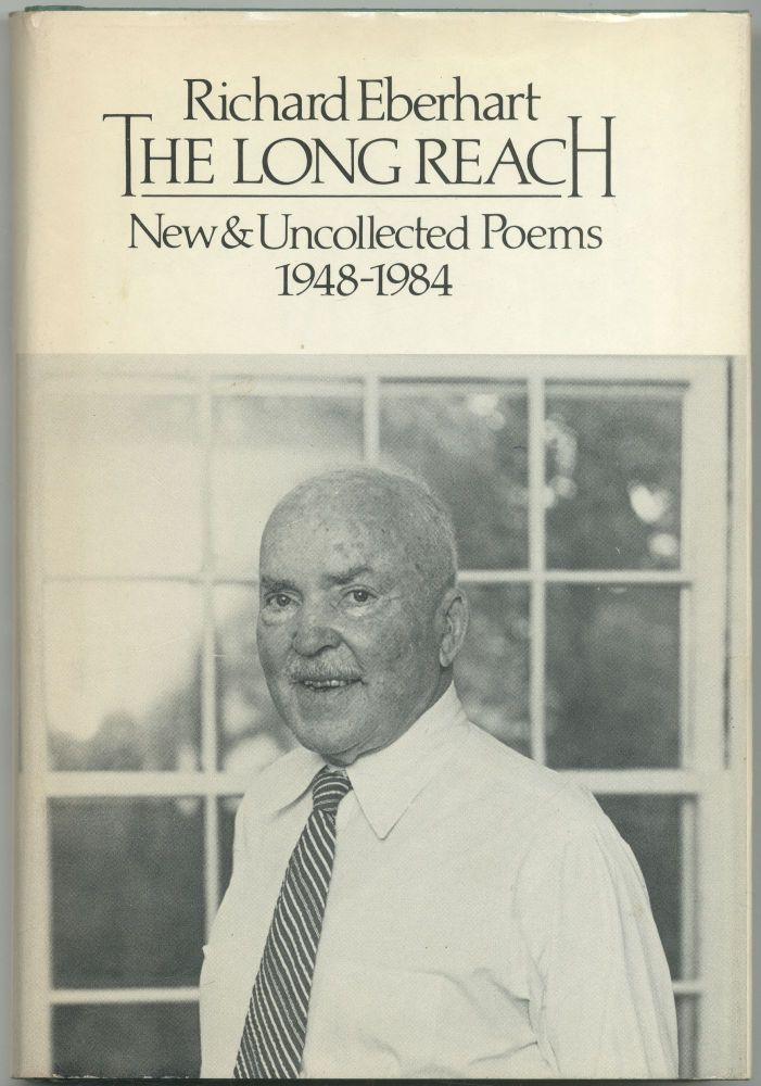 The Long Reach: New & Uncollected Poems 1948-1984. Richard EBERHART.