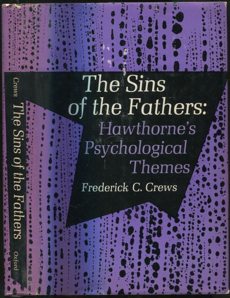 The Sins of the Fathers: Hawthorne's Psychological Themes. Frederick C. CREWS.