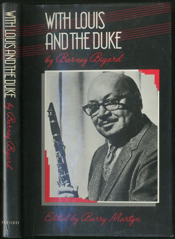 With Louis and the Duke: The Autobiography of a Jazz Clarinetist. Barney BIGARD.