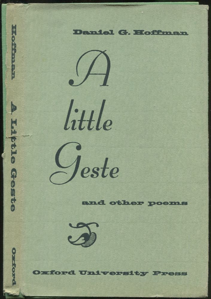 A Little Geste and Other Poems. Daniel G. HOFFMAN.