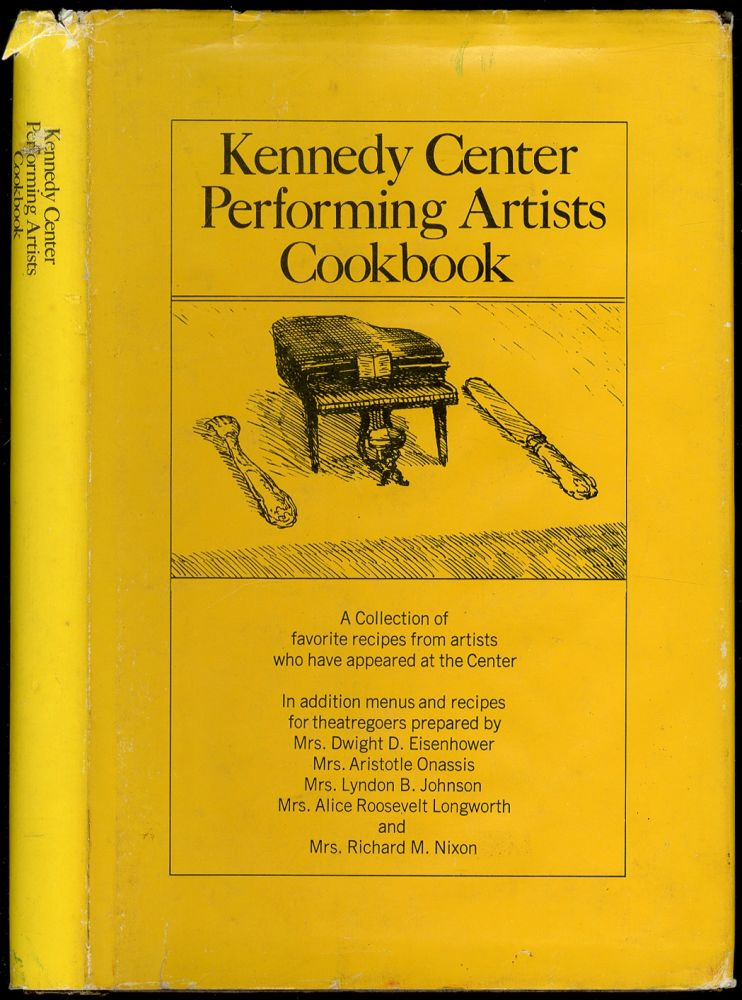 Kennedy Center Performing Artists Cookbook: A Collection of Favorite Recipes from the Artists who hhave appeared at the Center