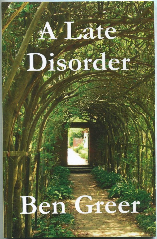 A Late Disorder. Ben GREER.
