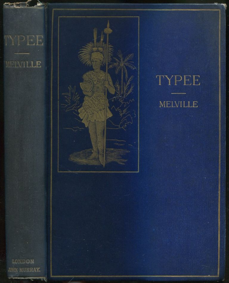 Typee: A Narrative of a Four Months' Residence Among the Natives of a Valley of The Marquesas Islands; or, A Peep at Polynesian Life. Herman MELVILLE.