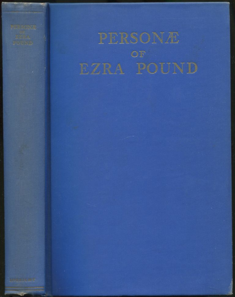 Personae: The Collected Poems of Ezra Pound. Including Ripostes, Lustra, Homage To Sextus Propertius, H.S. Mauberley. Ezra POUND.