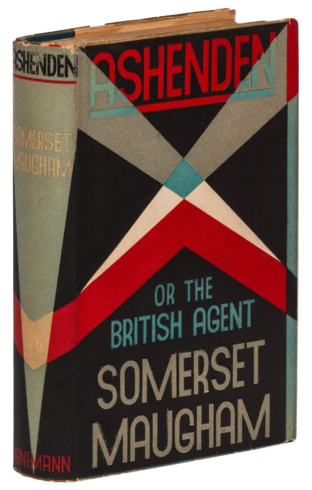 Ashenden or: The British Agent. W. Somerset MAUGHAM.