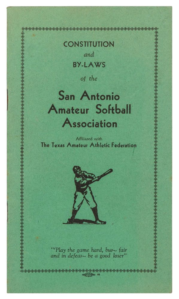 Constitution and By-Laws of the San Antonio Amateur Softball Association Affiliated with The Texas Amateur Athletic Federation