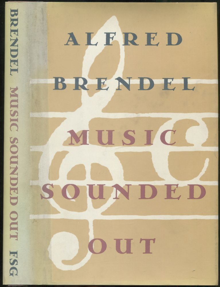Music Sounded Out: Essays, Lectures, Interviews, Afterthoughts. Alfred BRENDEL.