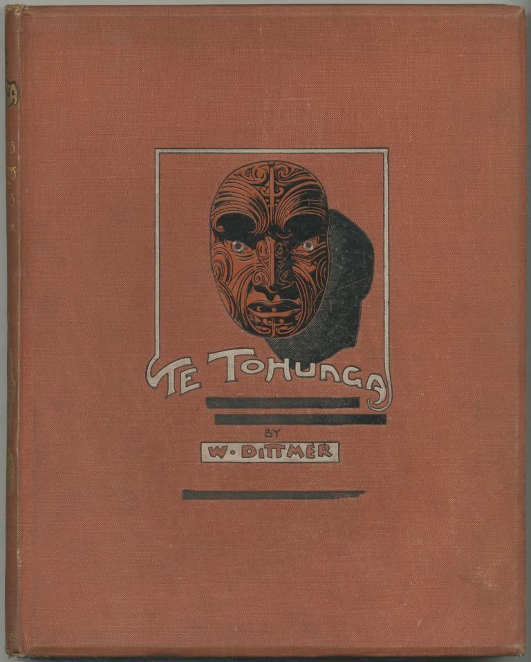 Te Tohunga: The Ancient Legends and Traditions of the Maoris. W. DITTMER.