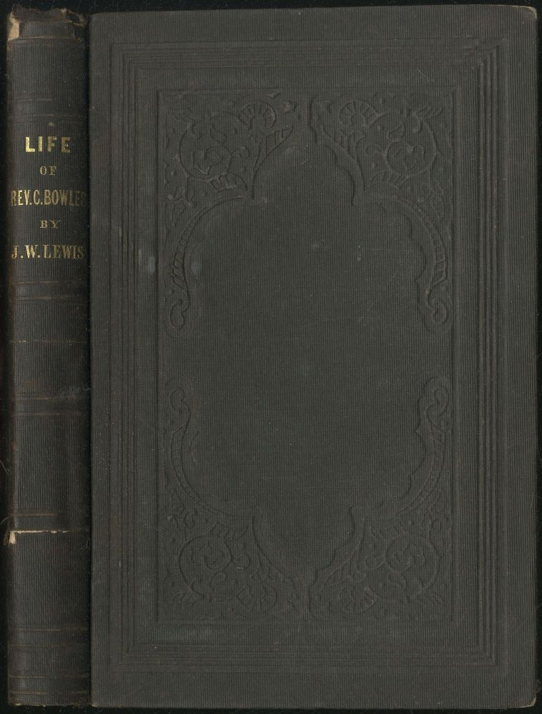 The Life, Labors and Travels of Elder Charles Bowles, of the Free Will Baptist Denomination....