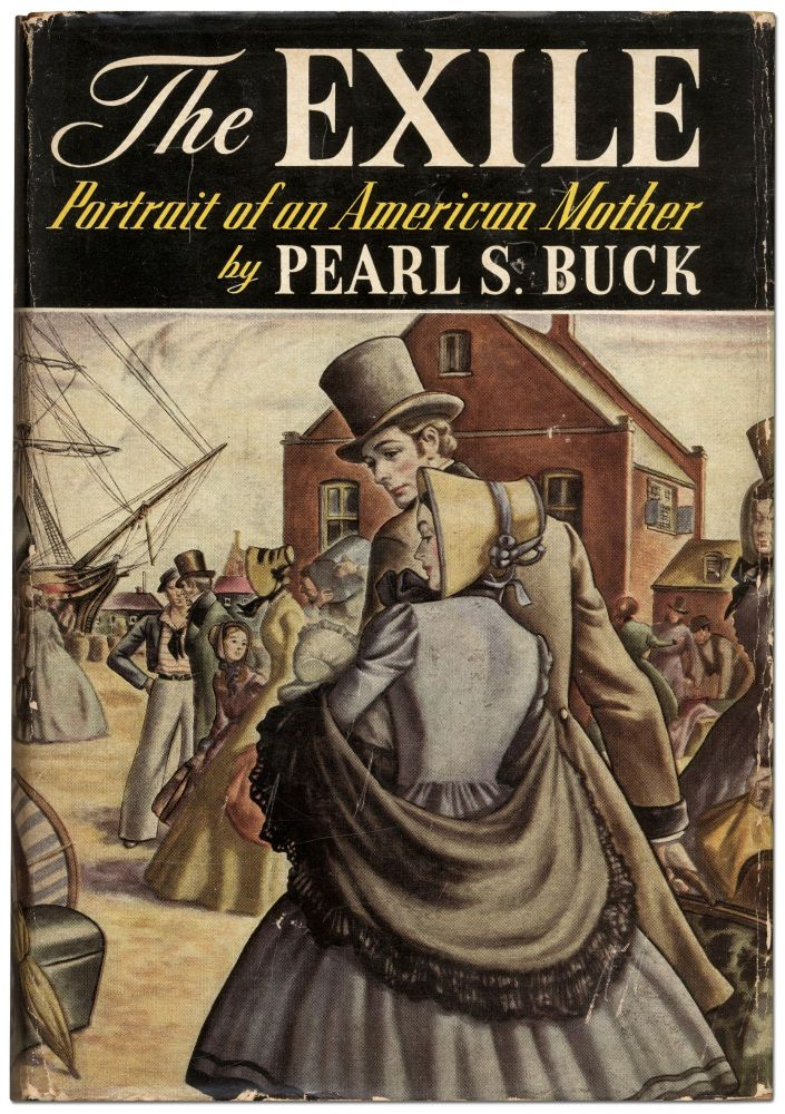 The Exile: Portrait of an American Mother. Pearl S. BUCK.