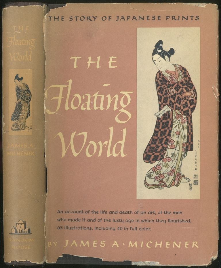 The Floating World: The Story of Japanese Prints. James MICHENER.