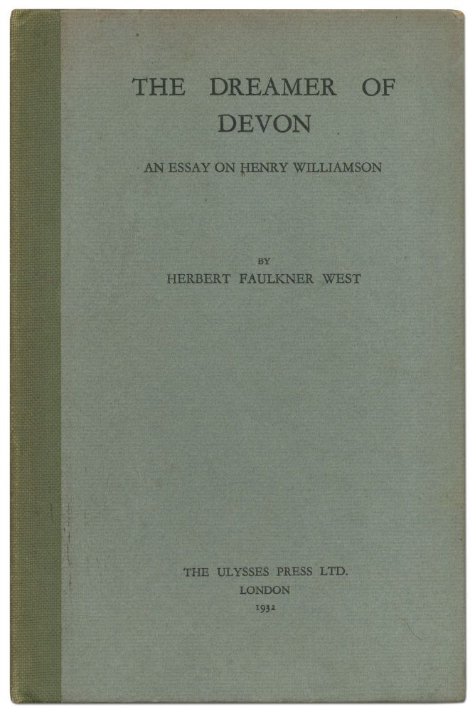 The Dreamer of Devon: An Essay on Henry Williamson. Herbert Faulkner WEST.