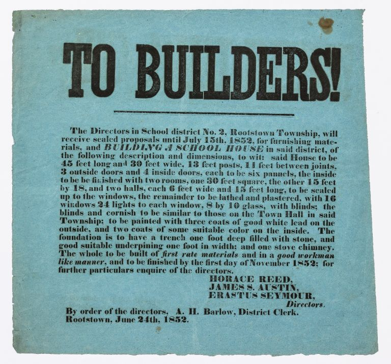 [Broadside]: To Builders! The Directors in School district No. 2, Rootstown Township, will receive sealed proposals until July 15th, 1852, for furnishing materials and BUILDING A SCHOOL HOUSE...