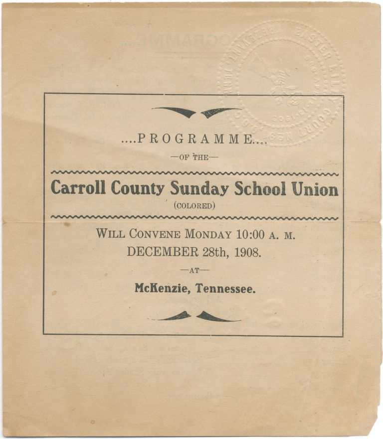Programme of the Carroll County Sunday School Union (Colored), Will Convene Monday ... December 28th, 1908, at McKenzie, Tennessee
