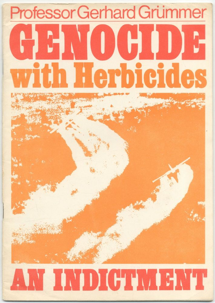 Genocide with Herbicides: Report - Analysis - Evidence [cover title]: Genocide with Herbicides:...