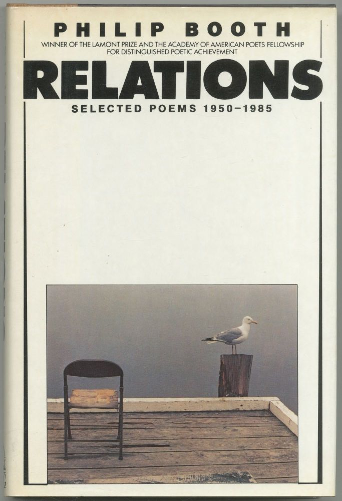 Relations: Selected Poems 1950-1985. Philip BOOTH.