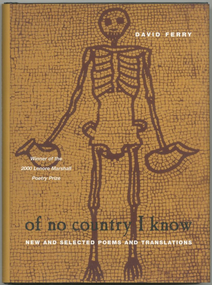 Of No Country I Know: New and Selected Poems and Translations. David FERRY.