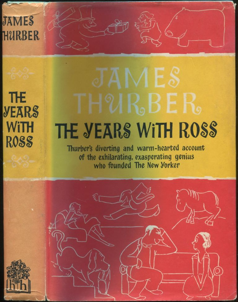The Years with Ross. James THURBER.