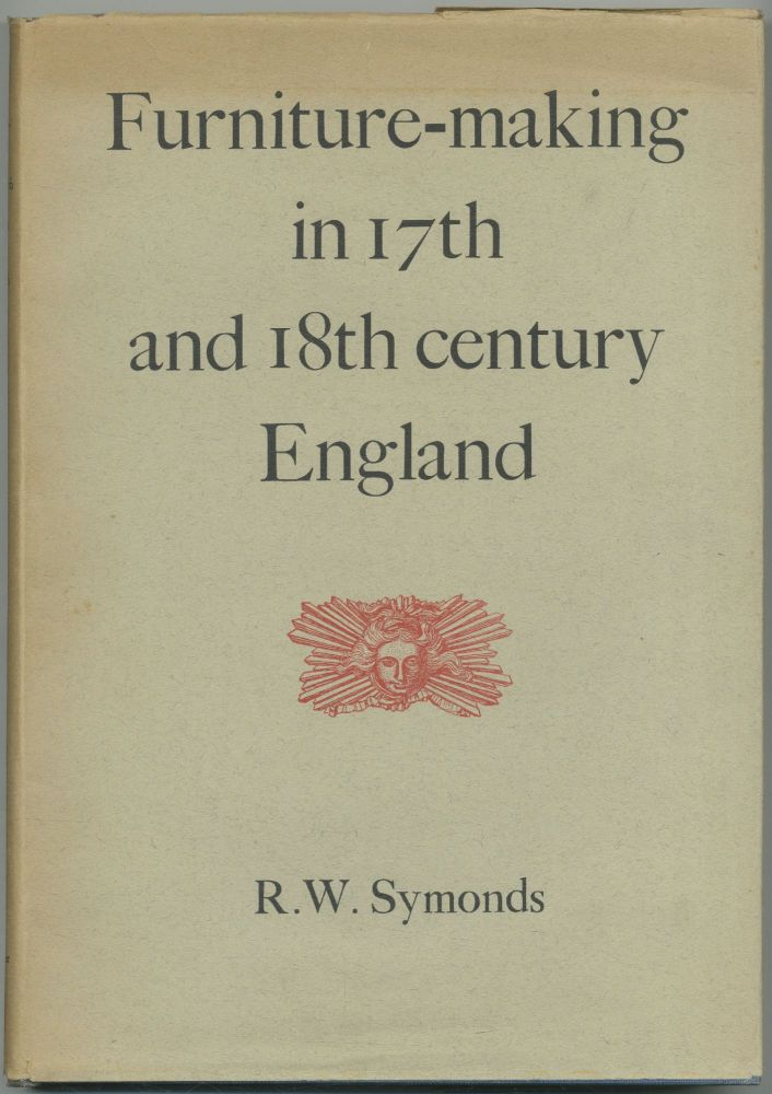 Furniture Making in Seventeenth and Eighteenth Century England: An Outline for Collectors