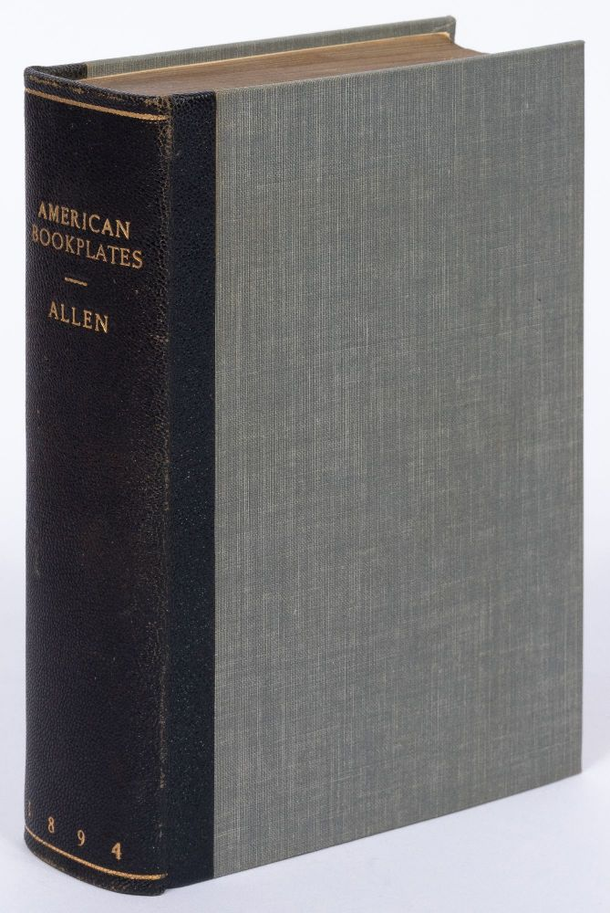 American Book-Plates: A Guide to their Study with Examples. Charles Dexter ALLEN.