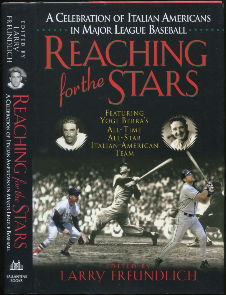 Reaching for the Stars: A Celebration of Italian Americans in Major League Baseball. Larry FREUNDLICH.