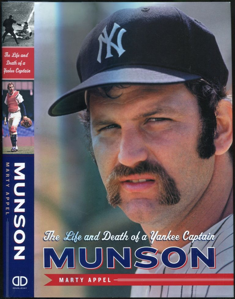 Munson: The Life and Death of a Yankee Captain. Marty Appel.
