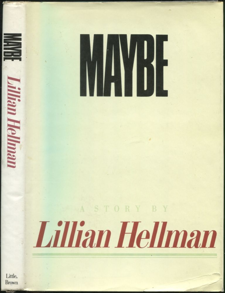 Maybe. Lillian HELLMAN.