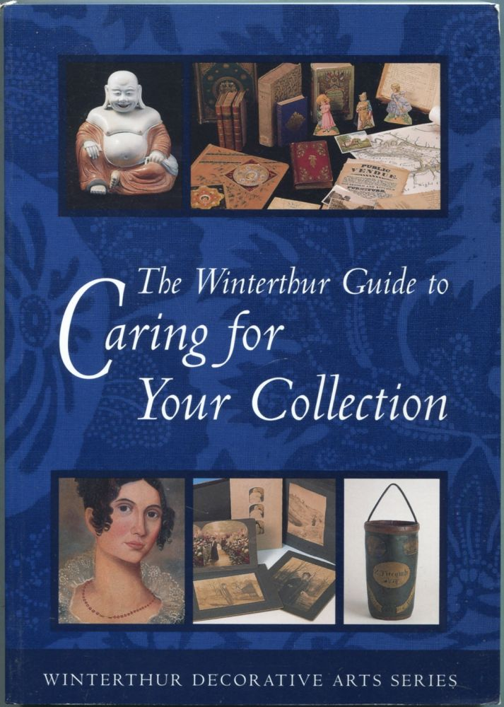The Winterthur Guide to Caring for Your Collection [Winterthur Decorative Arts Series]. Gregory J. LANDREY.